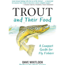TROUT AND THEIR FOOD: A COMPACT GUIDE FOR FLY FISHERS
